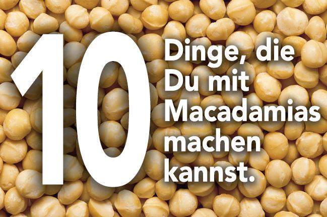 10 Dinge, die Du mit Macadamias machen kannst